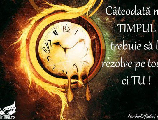 Nu timpul e vinovat!